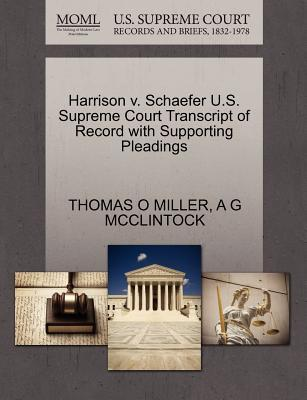 Harrison V. Schaefer U.S. Supreme Court Transcript of Record with Supporting Pleadings