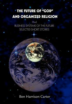 """The Future of """"God"""" and Organized Religion"""