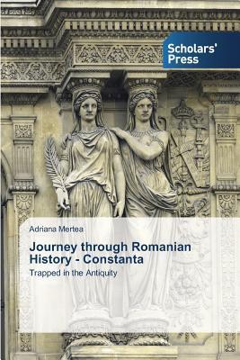 Journey through Romanian History - Constanta