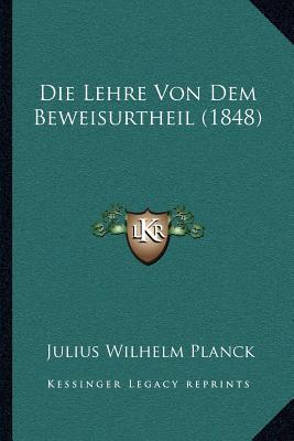 Die Lehre Von Dem Beweisurtheil (1848)