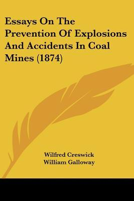 Essays on the Prevention of Explosions and Accidents in Coal Mines (1874)
