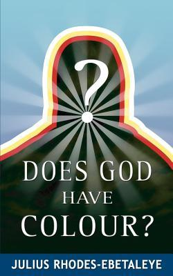 Does God Have Colour?