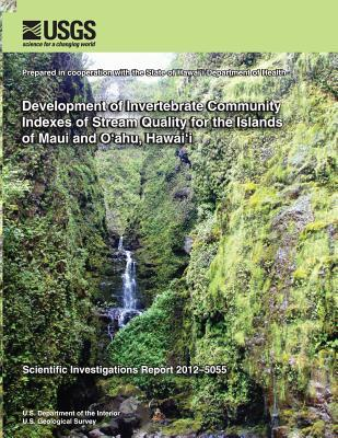 Development of Invertebrate Community Indexes of Stream Quality for the Islands of Maui and Oahu, Hawai'i