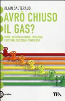 Avrò chiuso il gas?