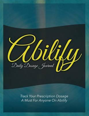 Abilify Daily Dosage Journal
