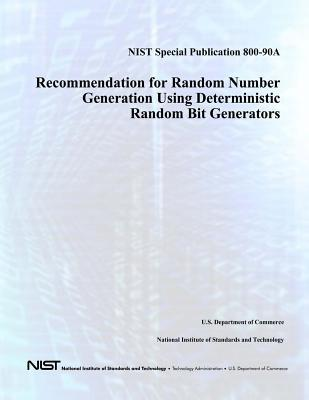 Recommendation for Random Number Generation Using Deterministic Random Bit Generators