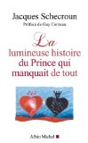 La lumineuse histoire du prince qui manquait tout