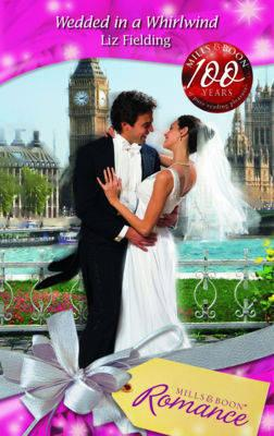 Wedded in a Whirlwind (Mills & Boon Romance)