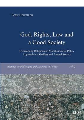 God, Rights, Law and a Good Society