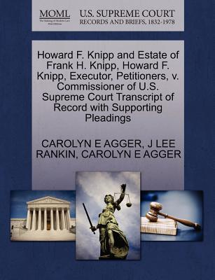 Howard F. Knipp and Estate of Frank H. Knipp, Howard F. Knipp, Executor, Petitioners, V. Commissioner of U.S. Supreme Court Transcript of Record with