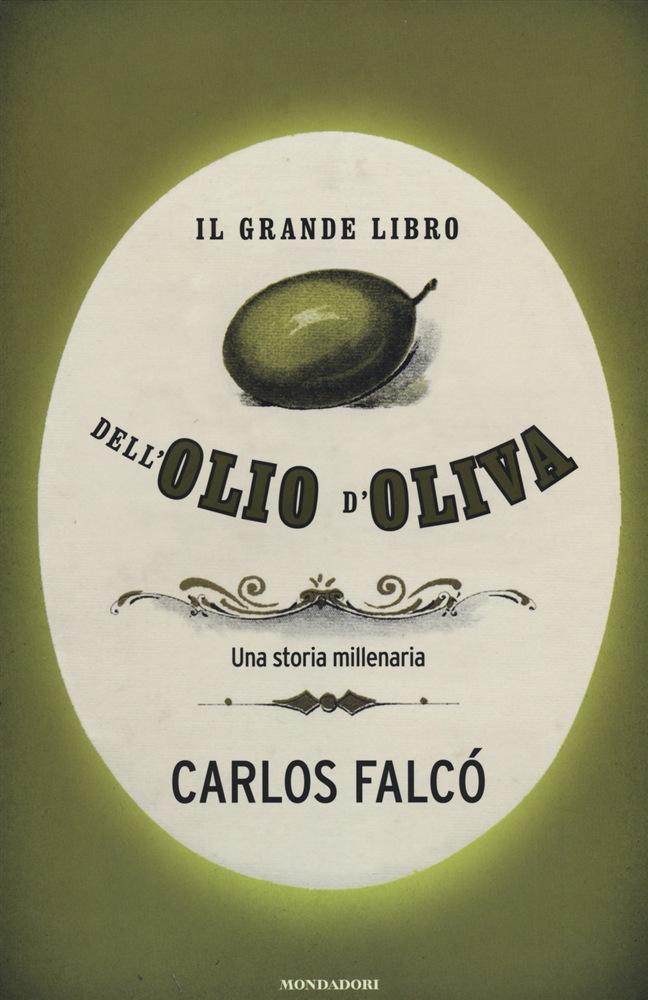 Il grande libro dell'olio d'oliva