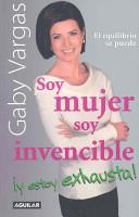 Soy Mujer, Soy Invencible y Estoy Exhausta!