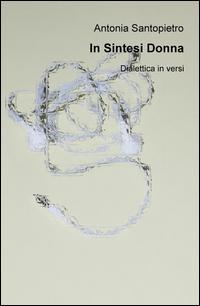 In sintesi donna. Dialettica in versi