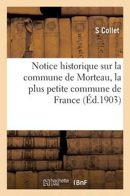 Notice Historique Sur la Commune de Morteau Haute-Marne, la Plus Petite Commune de France
