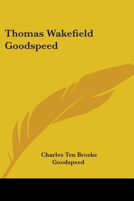 Thomas Wakefield Goodspeed