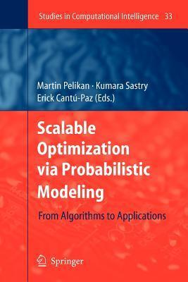 Scalable Optimization Via Probabilistic Modeling
