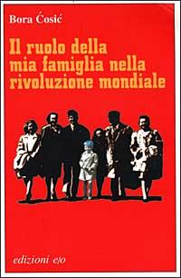 Il ruolo della mia famiglia nella rivoluzione mondiale