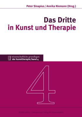 Das Dritte in Kunst Und Therapie