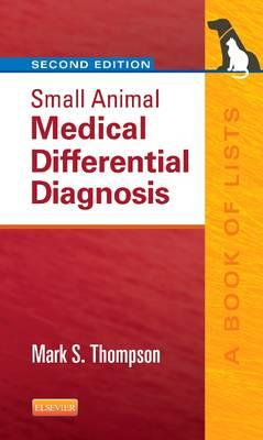 Small Animal Medical Differential Diagnosis, A Book of Lists, 2nd Edition