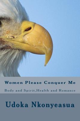 Women Please Conquer Me