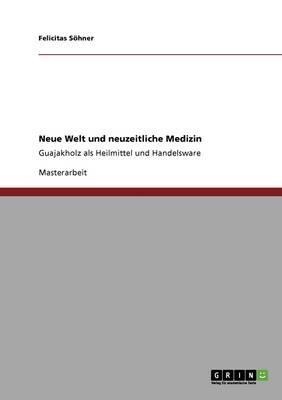 Neue Welt und neuzeitliche Medizin