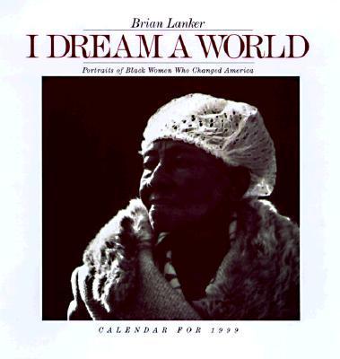 Cal 99 I Dream a World Calendar