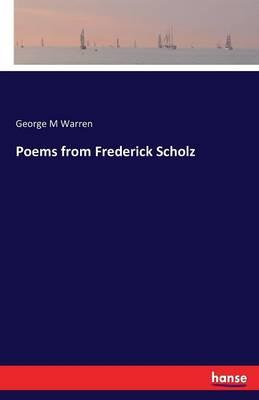 Poems from Frederick Scholz