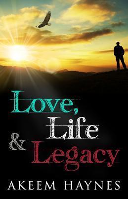 Love, Life, & Legacy