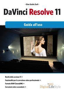 DaVinci Resolve 11. Guida all'uso