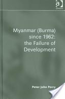 Myanmar (Burma) Since 1962