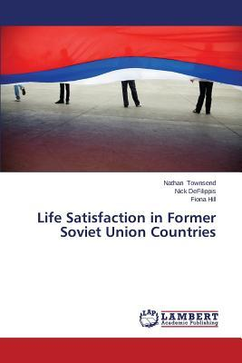 Life Satisfaction in Former Soviet Union Countries
