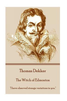 Thomas Dekker - The Witch of Edmonton