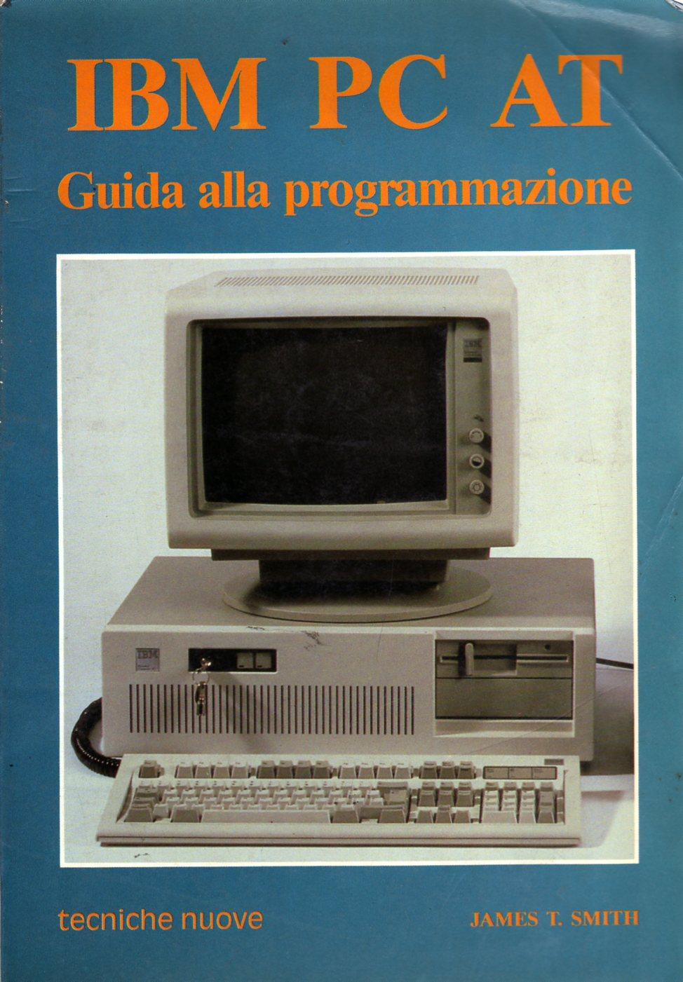 IBM PC AT. Guida alla programmazione