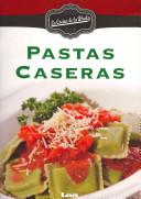 Pastas caseras/ Homemade Pasta