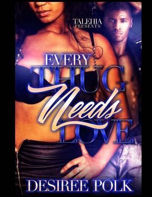 Every Thug Needs Love
