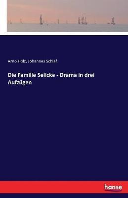 Die Familie Selicke - Drama in drei Aufzügen