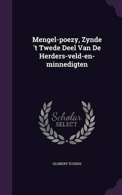 Mengel-Poezy, Zynde 't Twede Deel Van de Herders-Veld-En-Minnedigten