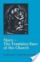 Mary, the feminine face of the Church