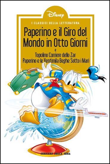 Paperino e il Giro del Mondo in otto giorni; Topolino corriere dello zar; Paperino e le ventimila beghe sotto i mari