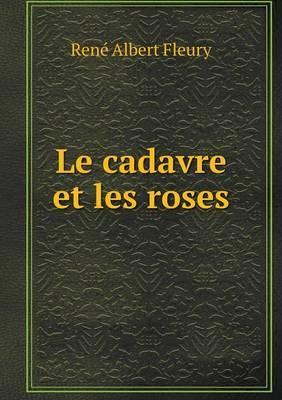 Le Cadavre Et Les Roses