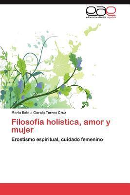 Filosofía holística, amor y mujer