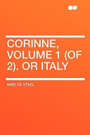 Corinne, Volume 1 (of 2). Or Italy