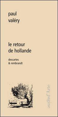 Le retour de Hollande. Descartes & Rembrandt