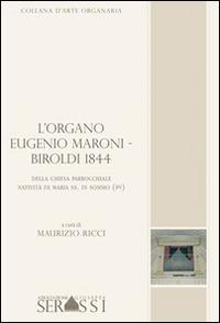 L'organo Eugenio Maroni-Biroldi 1844 della chiesa parrocchiale Natività di Maria SS. in Sommo (PV)