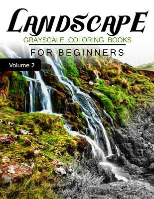 Landscapes Grayscale Coloring Books for Beginners