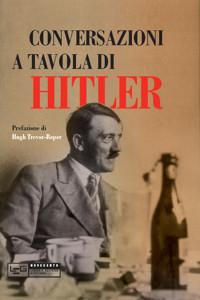 Conversazioni a tavola di Hitler 1941-1944