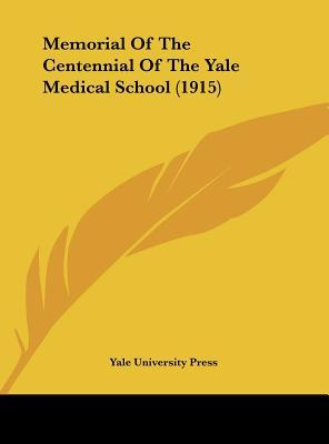 Memorial of the Centennial of the Yale Medical School (1915)