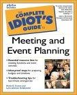 The Complete Idiot's Guide to Meeting and Event Planning