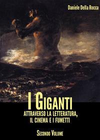 I giganti. Attraverso la letteratura, il cinema e i fumetti
