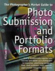 The Photographer's Market Guide to Photo Submission and Portfolio Formats